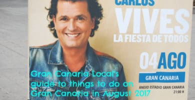 Things to do on Gran Canaria in August 2017 including catching Carlos Vives in concert